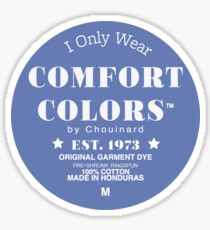 I Only Wear Comfort Colors Sticker