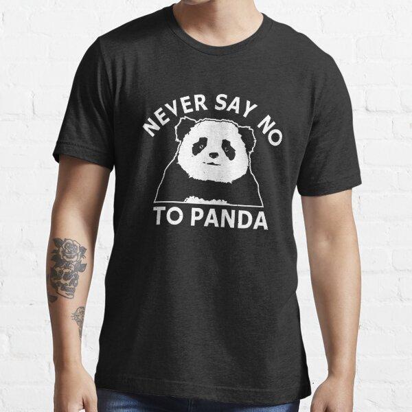Never Say No To Panda Essential T-Shirt