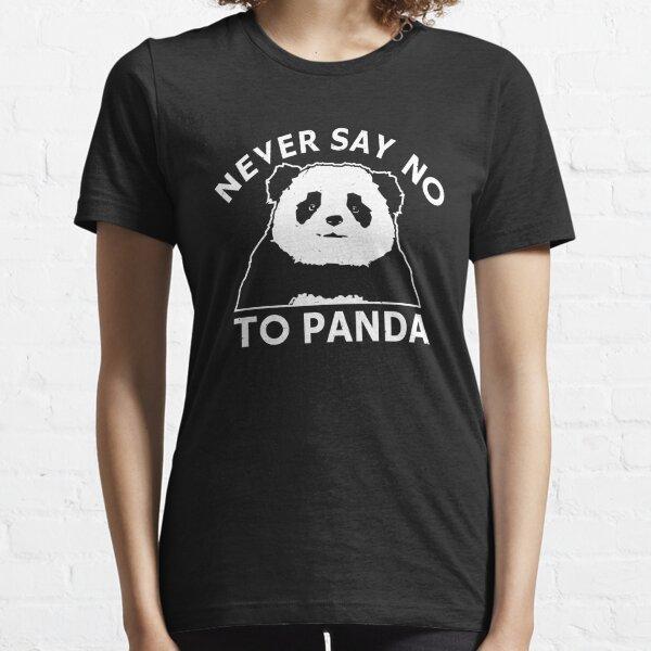 Ne jamais dire non à Panda T-shirt essentiel