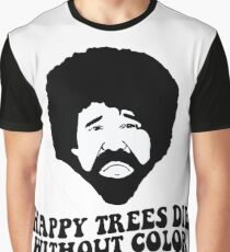 Happy Trees Die Without Color Graphic T-Shirt