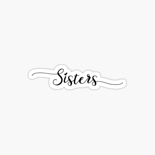 Sisters - Girly - Typography Sticker
