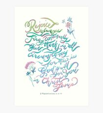 Rejoice Always - 1 Thessalonians 5:16~18 Art Print