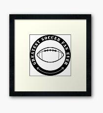 Greatest Soccer Fan Ever *LOL* Framed Print