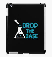 Drop The Base - Funny Chemistry Chemist Scientist - Chemical Beaker Science Gift iPad Case/Skin