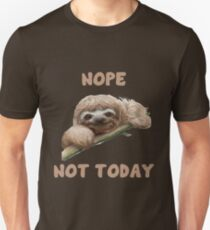 Nope Not Today Sloth Design T-Shirt