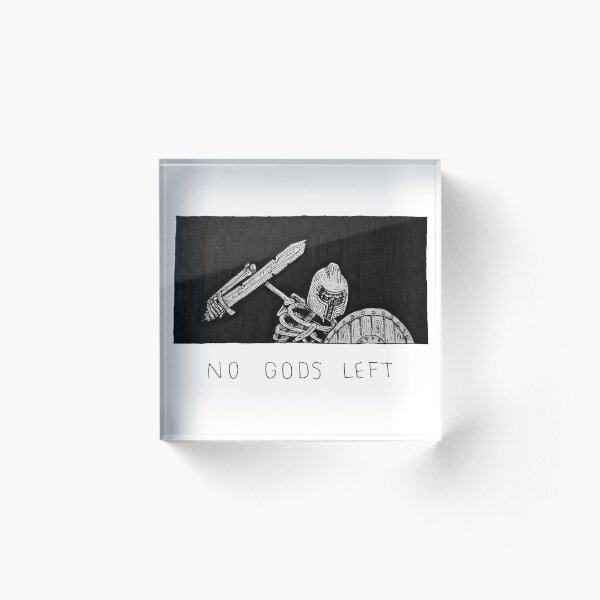 No Gods Left Acrylic Block