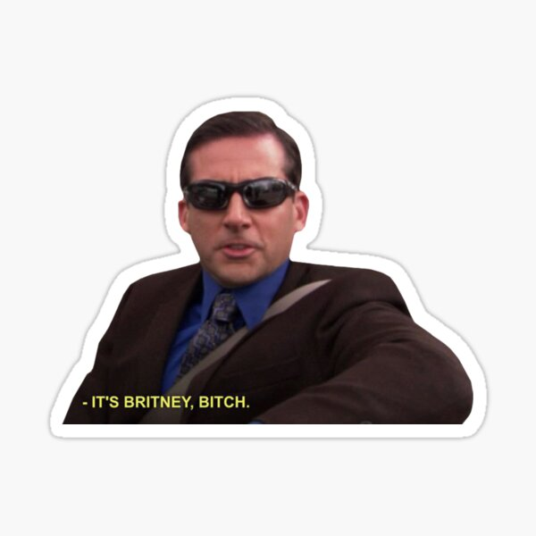 Michael Scott - Es ist Britney Bitch Sticker