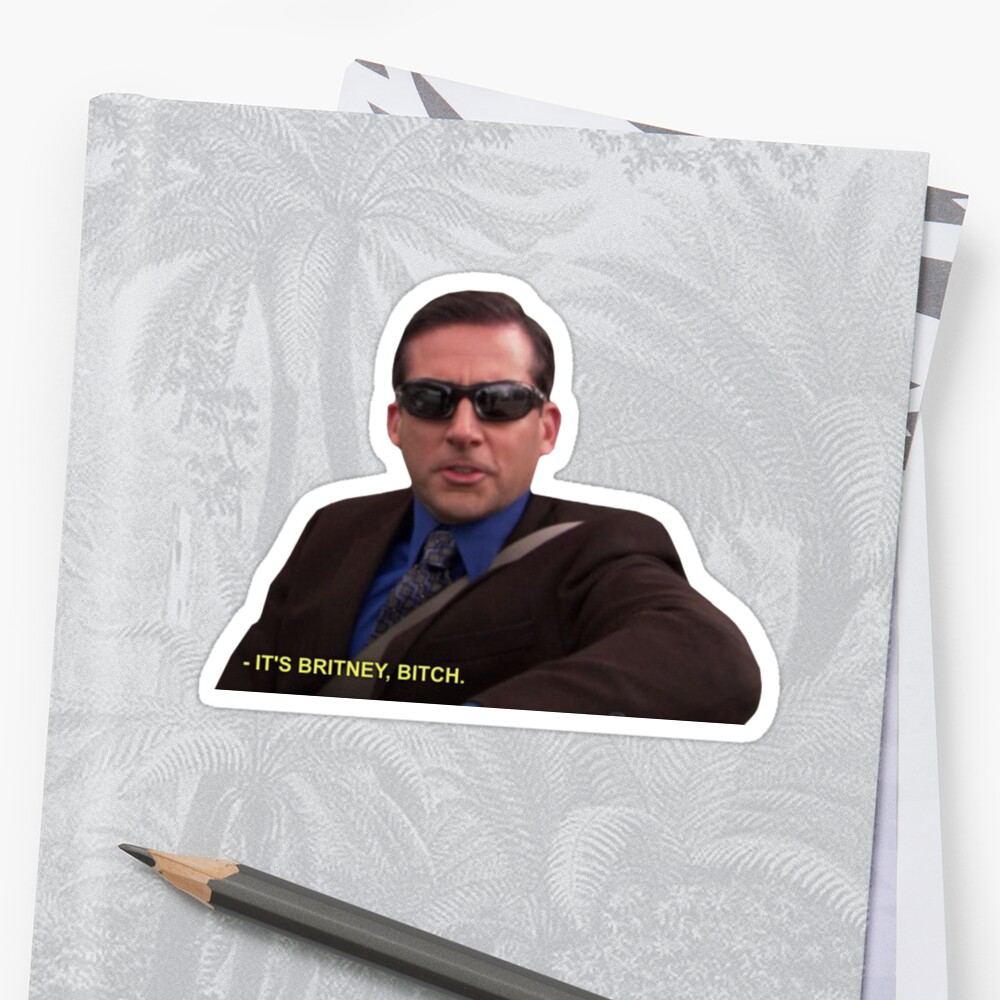Michael Scott - It's Britney Bitch  Sticker