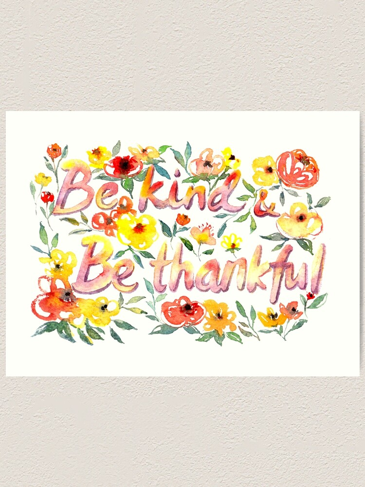 Alternate view of Be Kind and Be Thankful Art Print