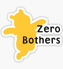 Zero Bothers | Whinnie the Pooh Sticker