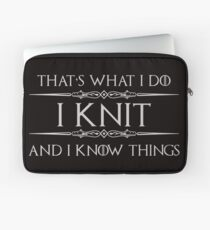 Knitting Gifts for Knitters - Funny I Knit & I Know Things Laptop Sleeve