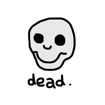 Dead. by 24hoursayear