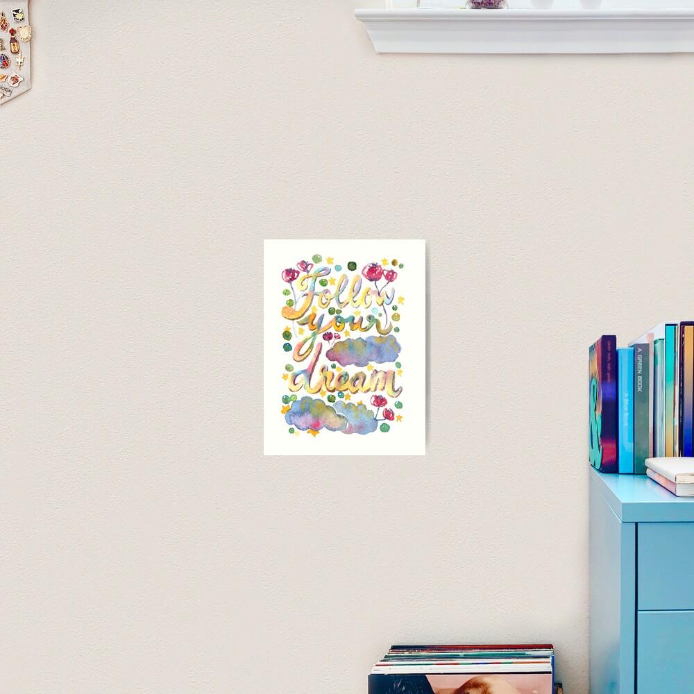 Follow Your Dream Art Print