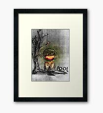 Fool Framed Print