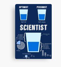 Optimist... pessimist... SCIENTIST! Canvas Print