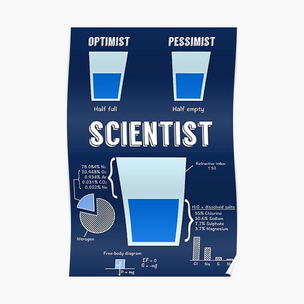 Optimist... pessimist... SCIENTIST! Poster