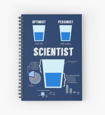 Optimist... pessimist... SCIENTIST! Spiral Notebook