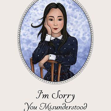 I'm Sorry You Misunderstood by OzureFlame