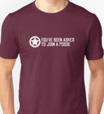 You've Been Asked to Join a Posse Unisex T-Shirt