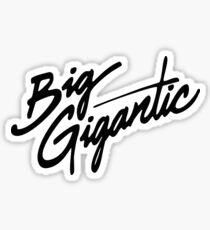 BIG GIGANTIC Sticker