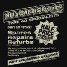 Bill's Tardis Repairs by robotrobotROBOT