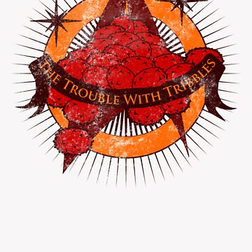 The Trouble with Tribbles. by robotrobotROBOT