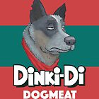Dinki-Di Dogmeat by Dave Charlton