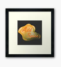 Add Spice Framed Print