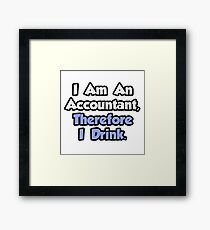 Humorous Accountant Philosophy Framed Print