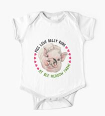 Pigs Love Belly Rubs At Bee Meadow Farm One Piece - Short Sleeve
