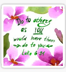 Do to others as you would have them do to you. Sticker