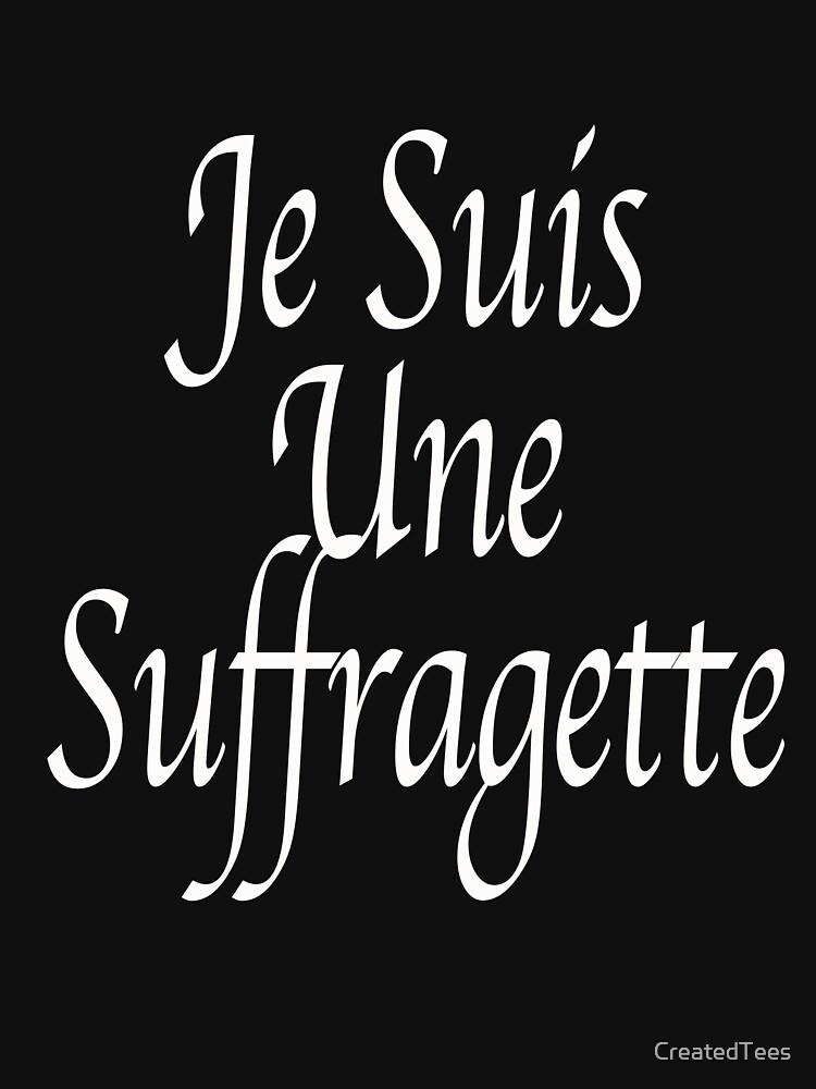 2e3c371e Je Suis Une Suffragette T-shirt