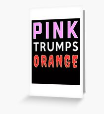 Keep Fighting for Justice Pink Trumps Orange Greeting Card