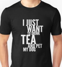 I Just Want to Drink Tea and Pet My Dog in White Vertical T-Shirt