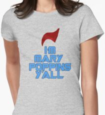 I'm Mary Poppins Ya'll Womens Fitted T-Shirt