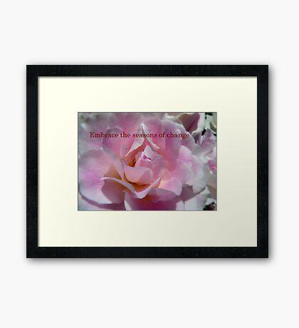Embrace The Seasons Of Change - Rose - NZ Framed Print
