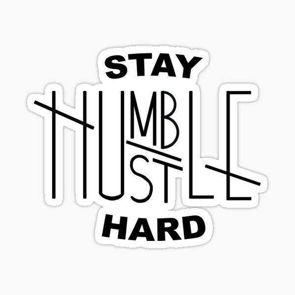 Stay Humble/Hustle Hard Sticker