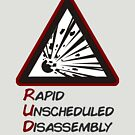 RUD - Rapid Unscheduled Disassembly by HandDrawnTees