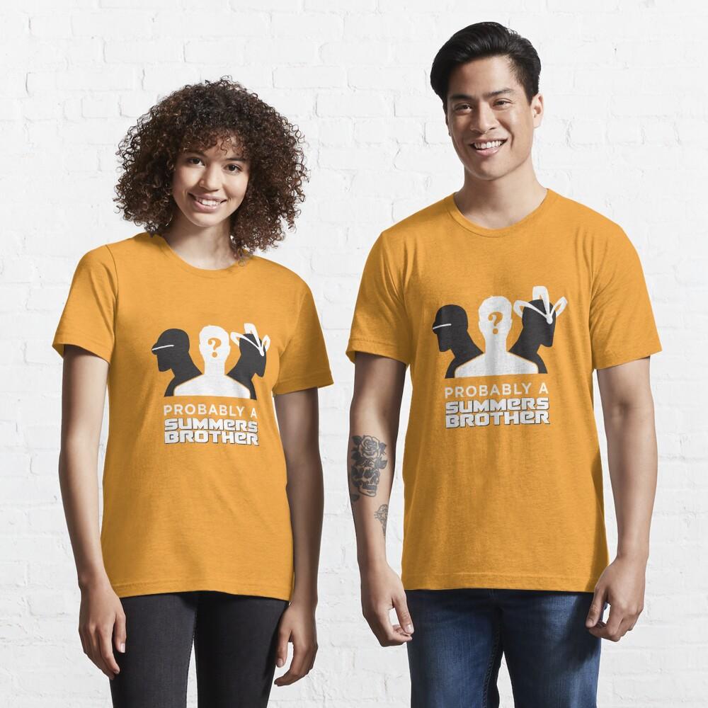 Wahrscheinlich ein Summers Brother (dunkler Hintergrund) Essential T-Shirt