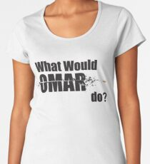 "What Would Omar Do? ""The Wire"" Women's Premium T-Shirt"