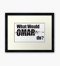 "What Would Omar Do? ""The Wire"" Framed Print"