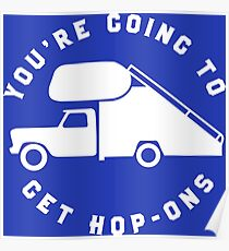 You're Going To Get Hop-Ons. Poster