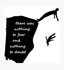 """""""There was nothing to fear and nothing to doubt"""" - Radiohead - dark Photographic Print"""