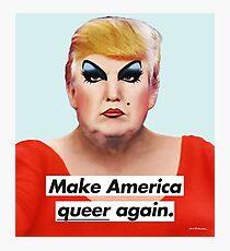 Make America Queer Again Photographic Print