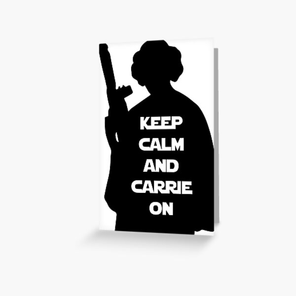 Keep Calm and Carrie On - Black Greeting Card