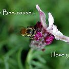 Just Bee-cause! by Lorraine Deroon