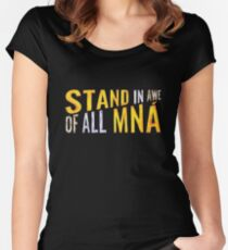 """Stand In Awe Of All Mna"" Women's Fitted Scoop T-Shirt"