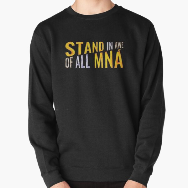 """""""Stand In Awe Of All Mna"""" Pullover Sweatshirt"""