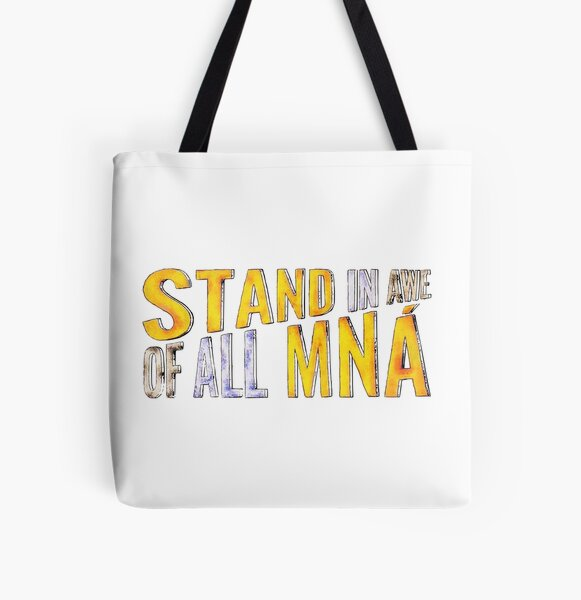 """""""Stand In Awe Of All Mna"""" All Over Print Tote Bag"""