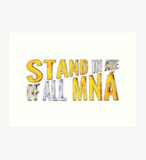 """Stand In Awe Of All Mna"" Art Print"